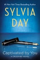 Captivated By You eBook par Sylvia Day
