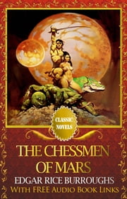THE CHESSMEN OF MARS Classic Novels: New Illustrated ebook by Edgar Rice Burroughs