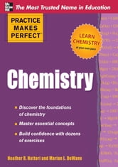 Practice Makes Perfect Chemistry ebook by Marian DeWane,Heather Hattori