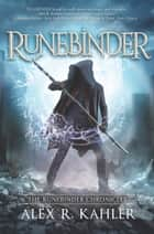 Runebinder ebook by Alex R. Kahler
