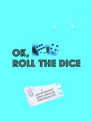 Ok, Roll the Dice ebook by Mike Bozart