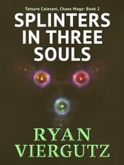 Splinters in Three Souls ebook by Ryan Viergutz