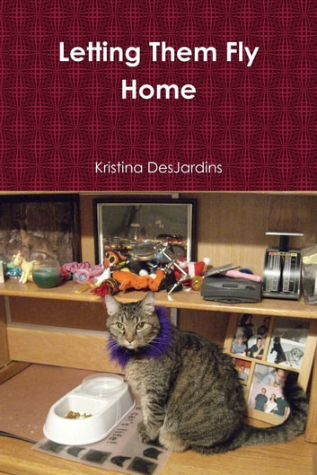 Letting Them Fly Home ebook by Kristina DesJardins