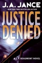 Justice Denied ebook by J. A. Jance