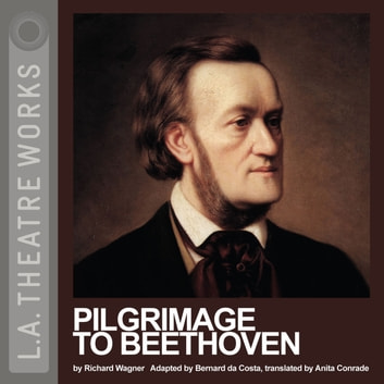 Pilgrimage to Beethoven audiobook by Richard Wagner