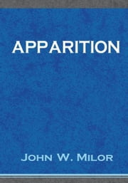Apparition ebook by John W. Milor