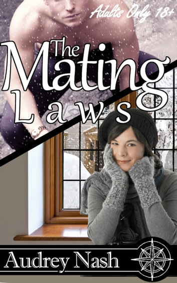 The Mating Laws, Part I (Shifter Erotic/Romance) ebook by Audrey Nash