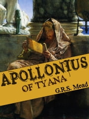 Apollonius Of Tyana ebook by G.R.S. Mead