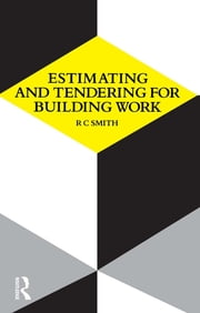 Estimating and Tendering for Building Work ebook by Ronald Carl Smith