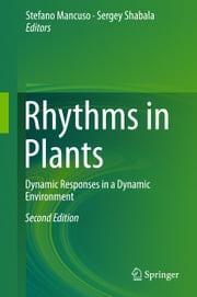 Rhythms in Plants - Dynamic Responses in a Dynamic Environment ebook by
