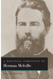 A Political Companion to Herman Melville ebook by Jason Frank