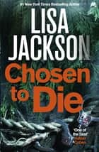 Chosen to Die - Montana series, book 2 eBook by Lisa Jackson
