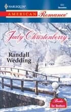 Randall Wedding (Mills & Boon American Romance) ebook by Judy Christenberry