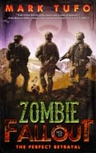 Zombie Fallout 13 - The Perfect Betrayal ebook by