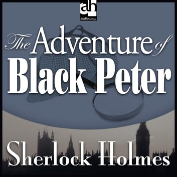 The Adventure of Black Peter audiobook by Arthur Conan Doyle