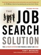 The Job Search Solution - The Ultimate System for Finding a Great Job Now! ebook by Tony Beshara
