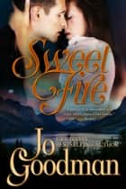 Sweet Fire (Author's Cut Edition) - Historical Romance ebook by