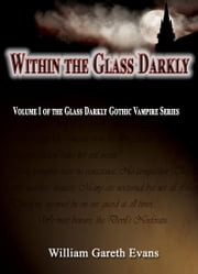Within the Glass Darkly ebook by William Evans