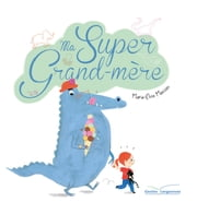 Ma super grand-mère ebook by Marie-Elise Masson