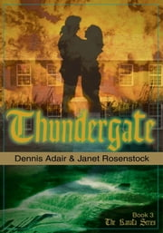 Thundergate - Book 3 The Kanata Series ebook by Dennis Adair