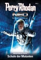 Perry Rhodan Neo 5: Schule der Mutanten ebook by Michael Marcus Thurner
