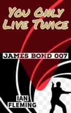 You Only Live Twice ebook by Ian Fleming