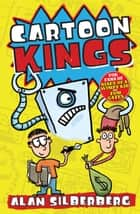 Cartoon Kings ebook by Alan Silberberg