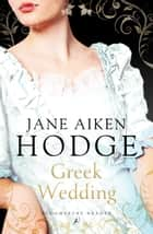 Greek Wedding ebook by Jane Aiken Hodge