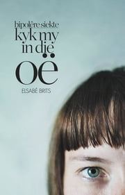 Kyk my in die oë ebook by Elsabé Brits