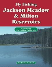 Fly Fishing Jackson Meadow & Milton Reservoirs - An excerpt from Fly Fishing California ebook by Ken Hanley