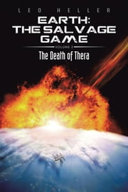 Earth: The Salvage Game - The Death of Thera ebook by Leo Heller