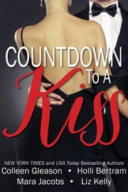 Countdown To A Kiss (A New Year's Eve Anthology) ebook by Colleen Gleason, Holli Bertram, Mara Jacobs and Liz Kelly