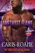 Amethyst Flame ebook by Caris Roane