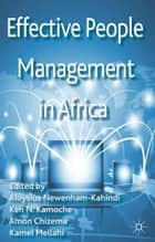 Effective People Management in Africa ebook by A. Newenham-Kahindi,K. Kamoche,A. Chizema
