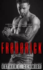 Frederick ebook by Esther E. Schmidt