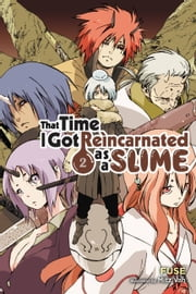 That Time I Got Reincarnated as a Slime, Vol. 2 (light novel) ebook by Fuse, Mitz Vah