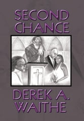 Second Chance ebook by Derek A. Waithe