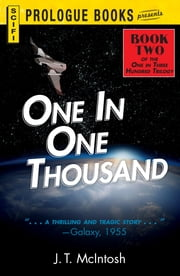 One in One Thousand - Book Two in the One in Three Hundred Trilogy ebook by J. T. McIntosh