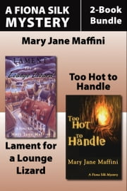 Fiona Silk Mysteries 2-Book Bundle - Lament for a Lounge Lizard / Too Hot to Handle ebook by Mary Jane Maffini