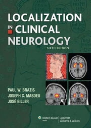 Localization in Clinical Neurology ebook by Paul W. Brazis,Joseph C. Masdeu,José Biller
