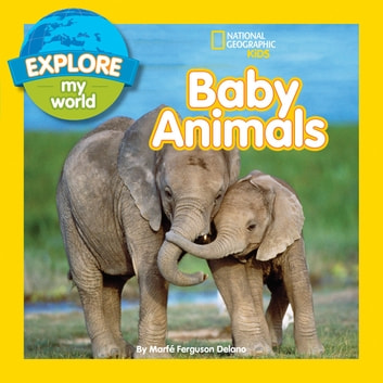 Explore My World Baby Animals eBook by Marfe Ferguson Delano