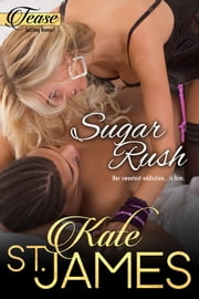 Sugar Rush ebook by Kate St. James