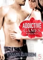 Addictive Games Band 5 - Rebellische Herzen ebook by Emma M. Green