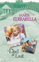 A Dad At Last (Mills & Boon M&B) ebook by Marie Ferrarella