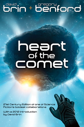 Heart of the Comet ebook by Gregory Benford,David Brin