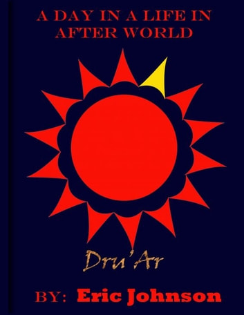 A Day in a Life In After World: Dru'Ar ebook by Eric Johnson