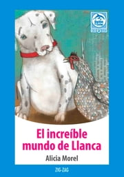 El increíble mundo de Llanca ebook by Alicia Morel