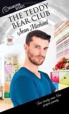 The Teddy Bear Club ebook by Sean Michael