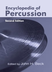 Encyclopedia of Percussion ebook by John H. Beck