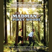 The Madman of Piney Woods audiobook by Christopher Paul Curtis